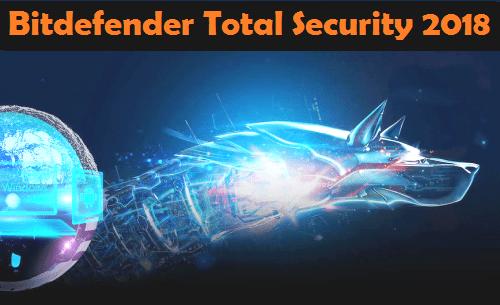 Bitdefender Total Security 2018 Crack + Serial Key is Here!