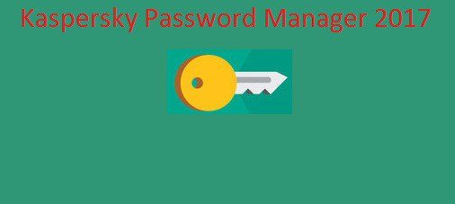 Kaspersky Password Manager 2018 Crack & Serial Key Free Download