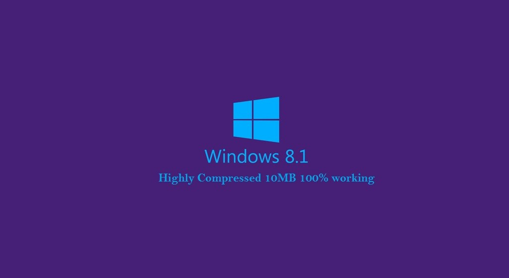 Windows 8.1 Highly Compressed 10MB ISO Full Download